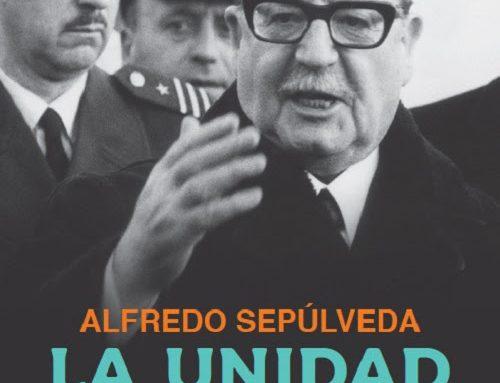 50 años del triunfo de la UP: Sudamericana publica nuevo libro sobre el gobierno de Salvador Allende